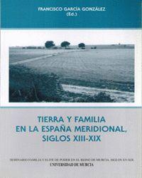 TIERRA Y FAMILIA EN LA ESPAÑA MERIDIONAL, SIGLOS XIII-XIX