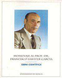 HOMENAJE AL PROFESOR DOCTOR FRANCISCO SABATER GARCIA