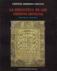 LA BIBLIOTECA DE LOS OBISPOS (MURCIA)