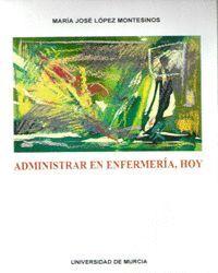 ADMINISTRAR EN ENFERMERIA HOY