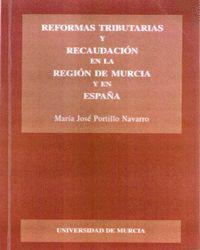 REFORMAS TRIBUTARIAS Y RECAUDACION EN LA REGION DE MURCIA Y EN ESPAÑA