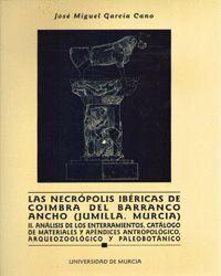 NECROPOLIS IBERICAS DE COIMBRA BARRANCO ANCHO (JUMILLLA, MURCIA) II