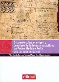 DISCURSO SOBRE EL ORIGEN Y PROGRESO DE LA LENGUA CASTELLANA DE PEDRO MUÑOZ Y PEÑA