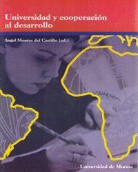 UNIVERSIDAD Y COOPERACION AL DESARROLLO: NUEVAS PERSPECTIVAS PARA LA DOCENCIA, LA INVESTIGACION Y LA