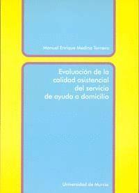 EVALUACION DE LA CALIDAD ASISTENCIAL DEL SERVICIO DE AYUDA A DOMICILIO