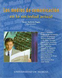 LOS MEDIOS DE COMUNICACIÓN EN LA SOCIEDAD ACTUAL