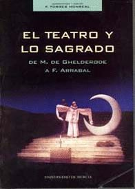 EL TEATRO Y LO SAGRADO DE M DE CHELDERODE A FERNANDO ARRABAL