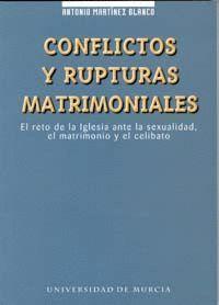 CONFLICTOS Y RUPTURAS MATRIMONIALES EL RETO DE LA IGLESIA ANTE LA SEXUALIDAD, EL MATRIMONIO Y EL CEL