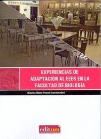 EXPERIENCIAS DE ADAPTACIÓN AL EEES EN LA FACULTAD DE BIOLOGÍA