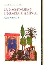 MENTALIDAD LITERARIA MEDIEVAL, LA: SIGLOS XII Y XIII