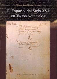 EL ESPAÑOL DEL SIGLO XVI EN TEXTOS NOTARIALES