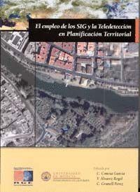 EL EMPLEO DE LOS SIG Y LA TELEDETECCION EN PLANIFICACION TERRITORIAL