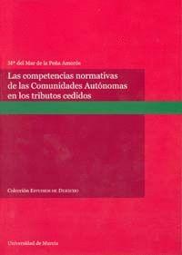 LAS COMPETENCIAS NORMATIVAS DE LAS COMUNIDADES AUTÓNOMAS EN LOS TRIBUTOS CEDIDOS