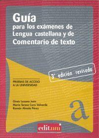 GUÍA PARA LOS EXÁMENES DE LENGUA CASTELLANA Y DE COMENTARIO DE TEXTO