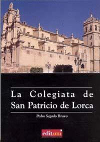 LA COLEGIATA DE SAN PATRICIO DE LORCA
