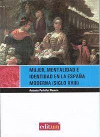 MUJER, MENTALIDAD E IDENTIDAD EN LA ESPAÑA MODERNA (SIGLO XVIII)