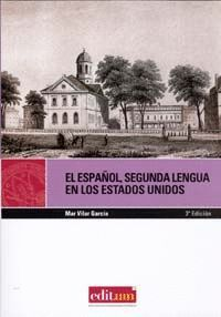 EL ESPAÑOL , SEGUNDA LENGUA EN LOS ESTADOS UNIDOS. 3ª EDICION