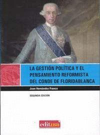 LA GESTIÓN POLÍTICA Y EL PENSAMIENTO REFORMISTA DEL CONDE DE FLORIDABLANCA.