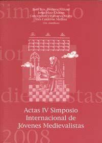 ACTAS IV SIMPOSIO INTERNACIONAL DE JÓVENES MEDIEVALISTAS