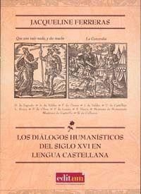 LOS DIÁLOGOS HUMANÍSTICOS DEL SIGLO XVI EN LENGUA CASTELLANA