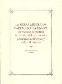 LA SIERRA MINERA DE CARTAGENA-LA UNION: