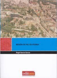 MISIÓN DE PAZ EN BOSNIA ESPAÑA Y SUS FUERZAS ARMADAS EN EL CONFLICTO YUGOSLAVO