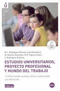 ESTUDIOS UNIVERSITARIOS, PROYECTO PROFESIONAL Y MUNDO DEL TRABAJO.