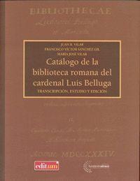 CATÁLOGO DE LA BIBLIOTECA ROMANA DEL CARDENAL LUIS BELLUGA