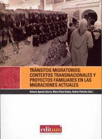 TRÁNSITOS MIGRATORIOS: CONTEXTOS TRANSNACIONALES Y PROYECTOS FAMILIARES EN LAS MIGRACIONES ACTUALES