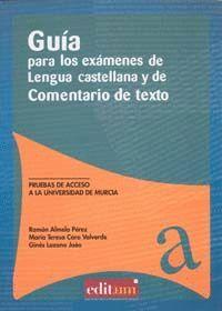 GUÍA PARA LOS EXAMENES DE LENGUA CASTELLANA Y DE COMENTARIO DE TEXTO
