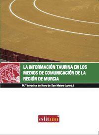 LA INFORMACIÓN TAURINA EN LOS MEDIOS DE COMUNICACIÓN DE LA  REGIÓN DE MURCIA.