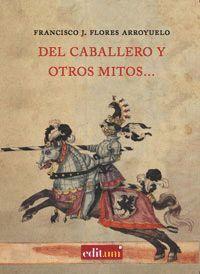 DEL CABALLERO Y OTROS MITOS...