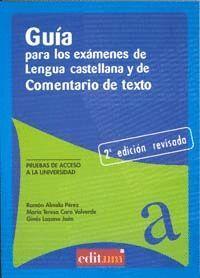 GUÍA PARA LOS EXÁMENES DE LENGUA CASTELLANA Y COMENTARIO DE TEXTO