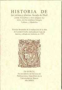 HISTORIA DE LAS YERUAS, Y PLANTAS, SACADA DE DIOSCORIDE ANAZARBEO Y OTROS INSIGNES AUTORES CON LOS N