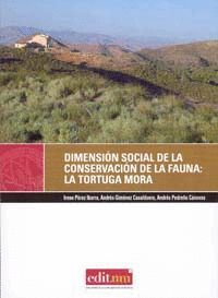 DIMENSIÓN SOCIAL DE LA CONSERVACIÓN DE LA FAUNA: LA TORTUGA MORA