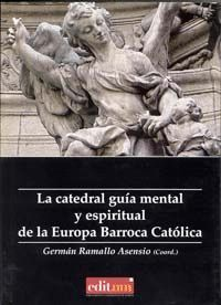 LA CATEDRAL GUÍA MENTAL Y ESPIRITUAL DE LA EUROPA BARROCA CATÓLICA