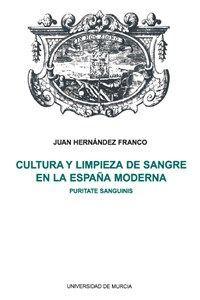CULTURA Y LIMPIEZA DE SANGRE EN LA ESPAÑA MODERNA