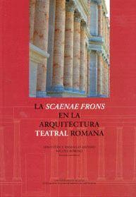 LA SCAENAE FRONS EN LA ARQUITECTURA TEATRAL ROMANA