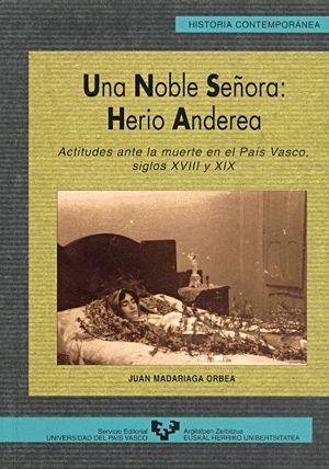 UNA NOBLE SEÑORA: HERIO ANDEREA. ACTITUDES ANTE LA MUERTE EN EL PAÍS VASCO, SIGLOS XVIII Y XIX