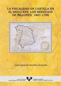 LA FISCALIDAD EN CASTILLA EN EL SIGLO XVII: LOS SERVICIOS DE MILLONES (1601-1700)