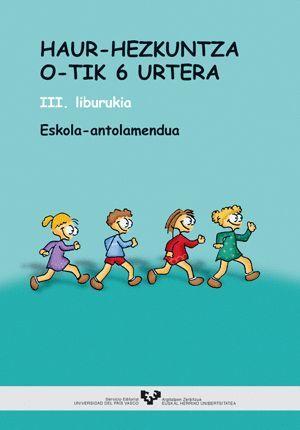 HAUR-HEZKUNTZA 0-TIK 6 URTERA: I. NORBERAREN ETA INGURUNEAREN EZAGUTZA. II. ADIERAZPENA ETA KOMUNIKA