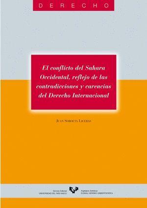 EL CONFLICTO DEL SAHARA OCCIDENTAL, REFLEJO DE LAS CONTRADICCIONES Y CARENCIAS DEL DERECHO INTERNACI