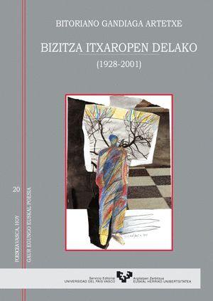 BIZITZA ITXAROPEN DELAKO (1928-2001)