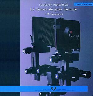 FOTOGRAFÍA PROFESIONAL. LA CÁMARA DE GRAN FORMATO