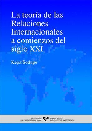 LA TEORÍA DE LAS RELACIONES INTERNACIONALES A COMIENZOS DEL SIGLO XXI