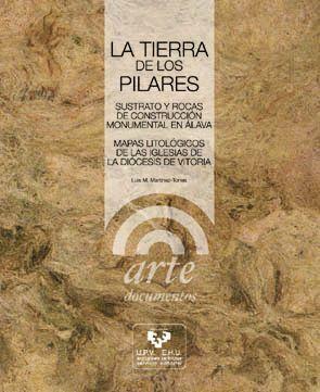 LA TIERRA DE LOS PILARES. SUSTRATO Y ROCAS DE CONSTRUCCIÓN MONUMENTAL EN ALAVA. MAPAS LITOLÓGICOS DE