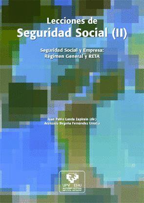 LECCIONES DE SEGURIDAD SOCIAL (II): SEGURIDAD SOCIAL Y EMPRESA: RÉGIMEN GENERAL Y RETA