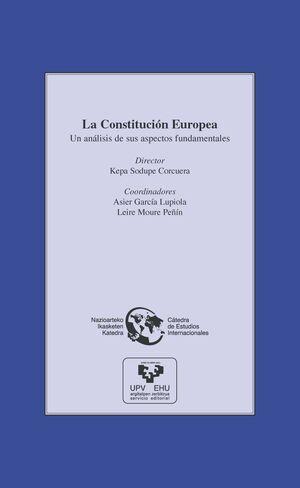 LA CONSTITUCIÓN EUROPEA. UN ANÁLISIS DE SUS ASPECTOS FUNDAMENTALES