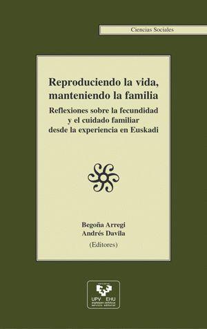REPRODUCIENDO LA VIDA, MANTENIENDO LA FAMILIA. REFLEXIONES SOBRE LA FECUNDIDAD Y EL CUIDADO FAMILIAR