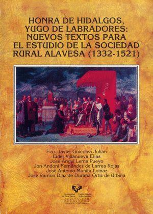 HONRA DE HIDALGOS, YUGO DE LABRADORES: NUEVOS TEXTOS PARA EL ESTUDIO DE LA SOCIEDAD RURAL ALAVESA (1